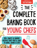 The Complete Baking Book for Young Chefs Book