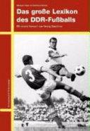 Das grosse Lexikon des DDR-Fussballs