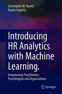 Introducing HR Analytics with Machine Learning.: Empowering Practitioners, Psychologists, and Organizations