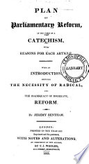 Plan of Parliamentary Reform  in the Form of a Catechism  with Reasons for Each Article