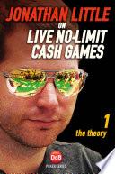 Jonathan Little on Live No Limit Cash Games  Volume 1