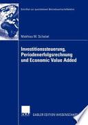 Investitionssteuerung, Periodenerfolgsrechnung Und Economic Value Added