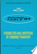 ECMT Round Tables Possibilities and Limitations of Combined Transport Report of the Ninety First Round Table on Transport Economics Held in Paris on 24 25 October 1991