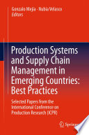 Production Systems and Supply Chain Management in Emerging Countries  Best Practices