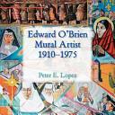 Edward O Brien  Mural Artist  1910 1975