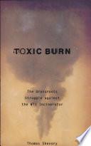 Toxic burn [electronic resource]