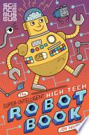 The Super Intelligent  High tech Robot Book