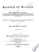 Handbuch der mechanik, von Franz Joseph, ritter von Gerstner; aufgesetzt, mit beitragen von neuern englischen konstruktionen vermehrt und hrsg. von Franz Anton, ritter von Gerstner