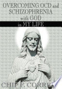 Overcoming OCD and Schizopherenia with God in My Life