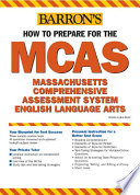 Barron s how to Prepare for the MCAS  English Language Arts