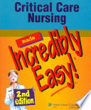 Critical Care Nursing Made Incredibly Easy