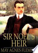 Sir Noel s Heir