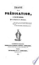 Traité de la Prédication, à l'usage des séminaires, par un Supérieur de Séminaire [A. J. M. Hamon].
