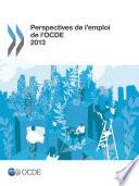Perspectives de l'emploi de l'OCDE 2013