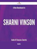A New Benchmark in Sharni Vinson Guide   42 Success Secrets