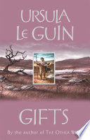 Gifts by Ursula K. LeGuin