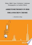 Arbeitsmethoden in der orga  ni  schen Chemie