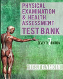 Physical Examination and Health Assessment 7th Edition Test Bank