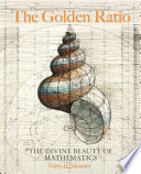 The Golden Ratio: The Divine Beauty of Mathematics
