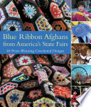 Blue Ribbon Afghans from America s State Fairs