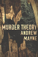Murder Theory Riveting Novel Of Conceivable Mad Science