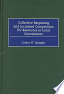 Collective Bargaining and Increased Competition for Resources in Local Government