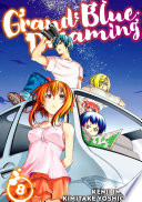 Grand Blue Dreaming 8 : college club must overcome the...
