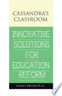 Cassandra s Classroom Innovative Solutions For Education Reform