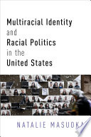 Multiracial Identity and Racial Politics in the United States