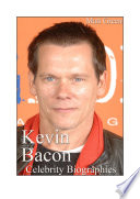 Celebrity Biographies - The Amazing Life Of Kevin Bacon - Famous Actors