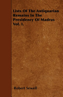 Lists of the Antiquarian Remains in the Presidency of Madras