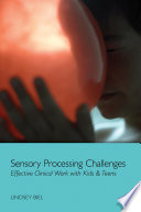 Sensory Processing Challenges: Effective Clinical Work with Kids & Teens Clients Sensory Processing Disorder Spd Manifests
