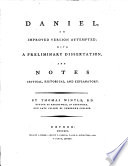 Daniel  an Improved Version Attempted  with a Preliminary Dissertation  and Notes Critical  Historical  and Explanatory  By Thomas Wintle