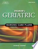 Delmar s Geriatric Nursing Care Plans