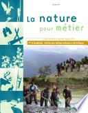 La nature pour m  tier Bac pro agricole 1e et Tle Gestion des milieux naturels et