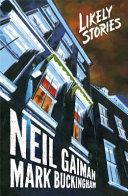 Likely Stories : and nebula award-winning author neil gaiman and eisner...