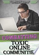 Combatting Toxic Online Communities