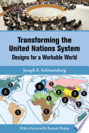 Transforming The United Nations System