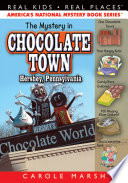 The Mystery In Chocolate Town Hershey Pennsylvania