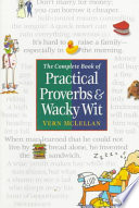 The Complete Book of Practical Proverbs   Wacky Wit