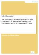 Das Hamburger Kolonialhandelshaus Wm. O'Swald & Co. und die Einführung von