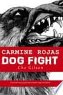 Carmine Rojas  Dog Fight