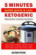 5 Minutes Super Quick Lazy Ketogenic Pressure Cooker Recipes