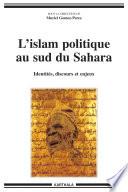 Islam politique au sud du Sahara - Identités, discours et enjeux Reconnues Des Courants Islamiques Specifiques Revendiquent Une Place