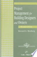 Project Management For Building Designers And Owners, Second Edition : tools, and ideas to help design firms and...