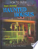 How to Build Hair Raising Haunted Houses