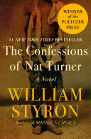 The Confessions of Nat Turner Novel About The Preacher Who