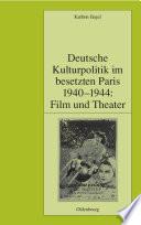 Deutsche Kulturpolitik im besetzten Paris 1940 1944  Film und Theater