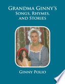 Grandma Ginny s Songs  Rhymes  and Stories