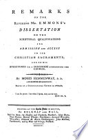 Remarks on     Mr Emmons s Dissertation on the scriptural qualifications for admission and access to the Christian Sacraments  and on his Strictures on a discourse  by M  H   concerning the Church